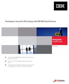 Developing a long-term EDI strategy with IBM B2B Cloud