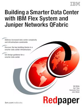Building a Smarter Data Center with IBM Flex System and Juniper