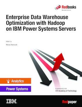 Enterprise Data Warehouse Optimization with Hadoop on IBM