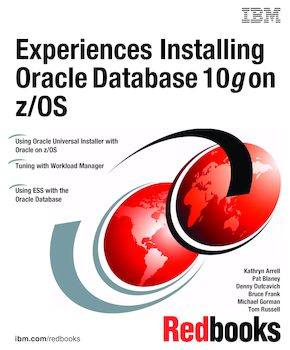 Experiences with Oracle Database 10g on z/OS | IBM Redbooks