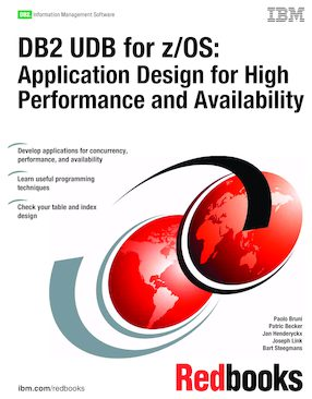 DB2 UDB for z/OS: Design Guidelines for High Performance and
