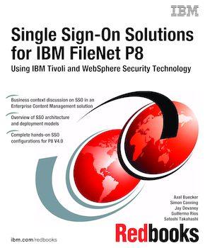 Single Sign-On Solutions for IBM FileNet P8 Using IBM Tivoli