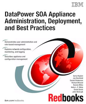 DataPower SOA Appliance Administration, Deployment, and Best