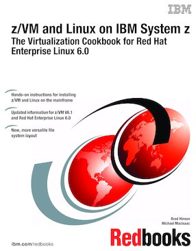 z/VM and Linux on IBM System z: The Virtualization Cookbook for Red